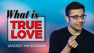 Download What is True Love? By Sandeep Maheshwari I Hindi Video