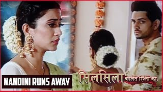 Download Silsila Badalte Rishton Ka : Nandini Runs Away, Kunal Mauli Gets Shocked Video