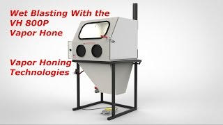 Download Wet Blasting VH 800P- Vapor Honing Technologies Video