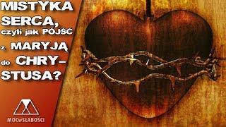 Download Mistyka SERCA, czyli jak PÓJŚĆ z MARYJĄ do CHRYSTUSA? Video
