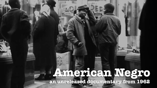 Download American Negro | Unreleased Documentary From 1960s Video