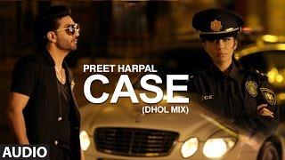 Download Preet Harpal: Case Dhol Mix (Full Audio Song) | Deep Jandu | Latest Punjabi Songs 2016 | T-Series Video
