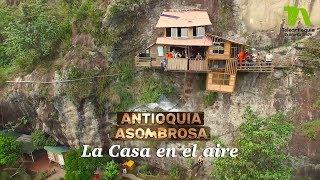 Download Antioquia Asombrosa, La Casa En El Aire - Teleantioquia Video