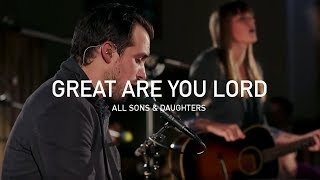 Download All Sons & Daughters - Great Are You Lord (Official Live Concert) Video
