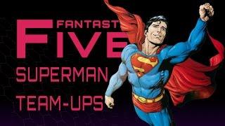 Download 5 Best Superman Team-Ups - Fantastic Five Video