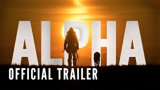 Download ALPHA - Official Trailer (HD) Video