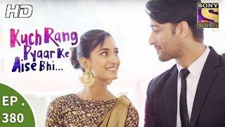 Download Kuch Rang Pyar Ke Aise Bhi - कुछ रंग प्यार के ऐसे भी - Ep 380 - 14th August, 2017 Video