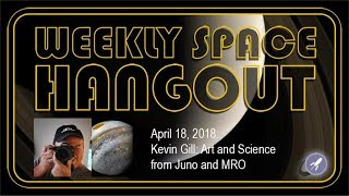 Download Weekly Space Hangout: April 18, 2018: Kevin Gill: Art and Science from Juno and MRO Video