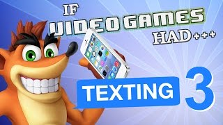 Download IF VIDEO GAMES HAD TEXTING 3 Video