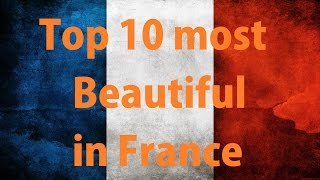 Download Top 10 most beautiful places in France [Travel Advice] Video
