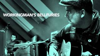 Download The Bellfuries | ″Workingman's Bellfuries″ - SNEAK PREVIEW, COMING 8/21/15! Video