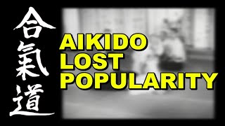 Download Why Did Aikido Lose Popularity? - Brief Martial Arts Video
