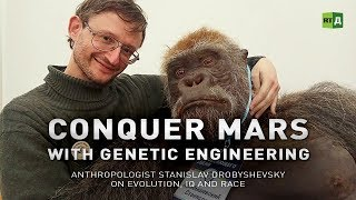 Download Conquer Mars with Genetic Engineering. Anthropologist Stanislav Drobyshevsky on evolution Video