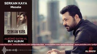 Download Serkan Kaya - Mesele ( Official Audio ) Video