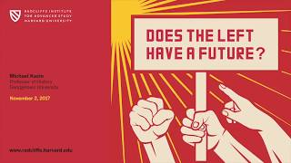 Download Does the Left Have a Future? | Michael Kazin || Radcliffe Institute Video