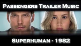 Download Passengers Trailer Music #1(Superhuman - 1982) Video