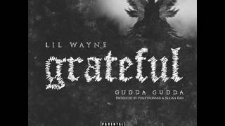 Download Lil Wayne - Grateful Feat. Gudda Gudda (New Single Prod. StreetRunner & Rugah Rah) Video
