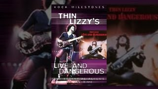 Download Thin Lizzy - Rock Milestones: Live and Dangerous Video