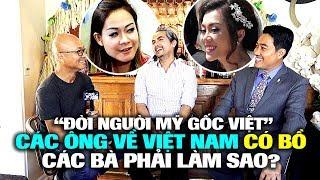 Download ″Đời người Mỹ gốc Việt″: Các ông về VN có bồ, các bà phải làm sao? Video
