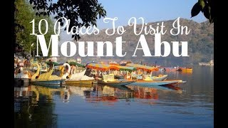 Download 10 Places To Visit In Mount Abu Video