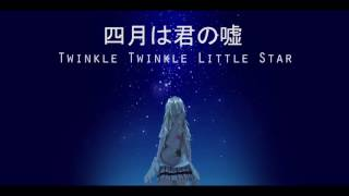 Download Twinkle Twinkle Little Star - Shigatsu wa Kimi no Uso Background Music Video