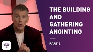Download The Building and Gathering Anointing; Part 2. Video