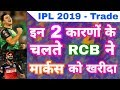 Download IPL 2019 - Watch The 2 Reasons Why RCB Buys Marcus Stoinis From KXIP In Trading Video