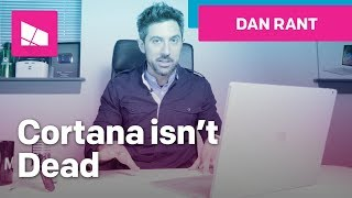 Download Cortana is not dead! Video