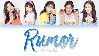 Download [PRODUCE 48] Nation's Hot Issue [국.슈 (국프의 핫이슈)] - Rumor [HAN|ROM|ENG Color Coded Lyrics] Video