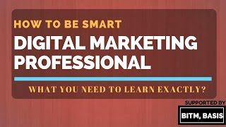 Download Digital Marketing: What You Need To Learn Exactly? MUST Watch How To Be SMART Marketing Professional Video