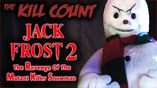 Download Jack Frost 2: Revenge of the Mutant Killer Snowman (2000) KILL COUNT Video