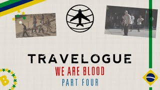 Download Travelogue - We Are Blood | Part 4: Brazil Video