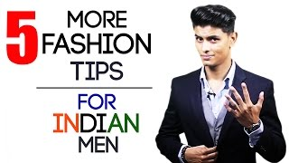 Download 5 More FASHION and STYLE TIPS for INDIAN MEN | Stylish Tips for Modern Men | Mayank Bhattacharya Video