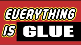 Download Everything is Glue Video