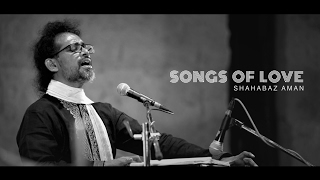 Download Songs of Love - Shahabaz Aman Video