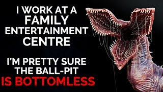 Download ″I work at a family entertainment centre. I'm pretty sure the ball-pit is bottomless″ Creepypasta Video