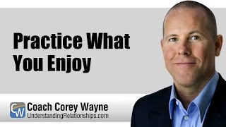 Download Practice What You Enjoy Video