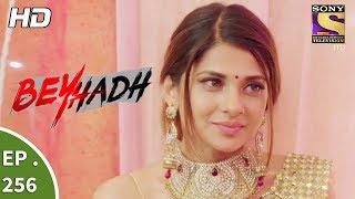Download Beyhadh - बेहद - Ep 256 - 4th October, 2017 Video
