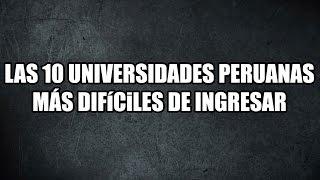 Download TOP 10: Las 10 Universidades del Perú más difíciles de ingresar Video