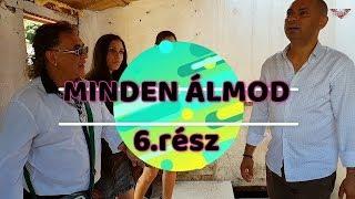 Download MINDEN ÁLMOD - 6.rész (Roma filmsorozat) Video