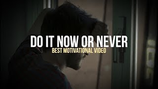 Download DO IT NOW OR NEVER - Motivational Video Video