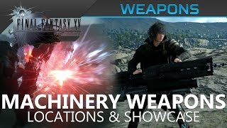 Download Final Fantasy XV - All Machinery Weapons Location & Showcase Video