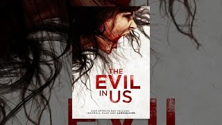 Download The Evil in Us Video