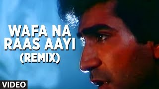 Download Wafa Na Raas Aayi Remix - Sad Indian Songs Bewafa Sanam   Nitin Mukesh Hits Video