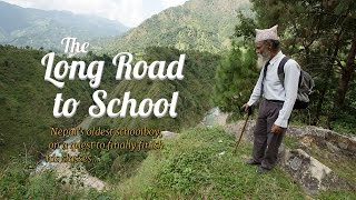 Download The Long Road to School. Nepal's oldest schoolboy, on a quest to finally finish his classes. Video