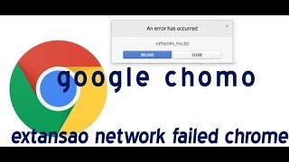 Download erro ao instalar extensoes no chrome network failed chrome Video