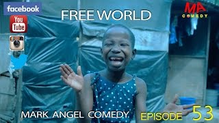 Download FREE WORLD (Mark Angel Comedy) (Episode 53) Video