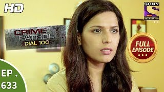 Download Crime Patrol Dial 100 - क्राइम पेट्रोल - Ep 633 - Full Episode - 18th October, 2017 Video