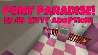 Download Pony Paradise! Ep.48 Kitty Adoption! | Amy Lee33 | Mine Little Pony Video