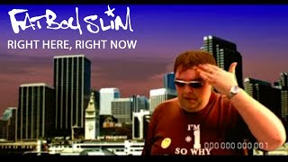 Download Right Here, Right Now by Fatboy Slim Video